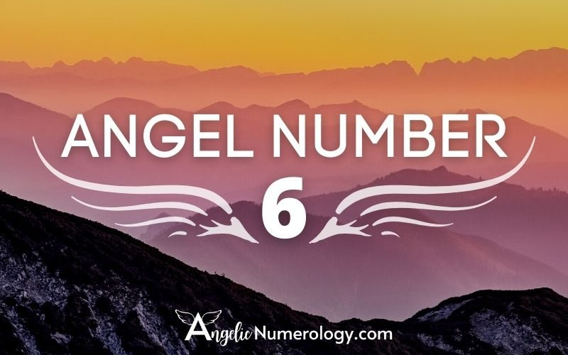 Angel Number 6 Meaning and symbolism