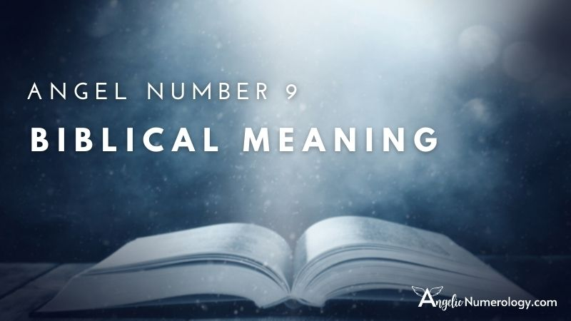Angel Number 9 Biblical Meaning